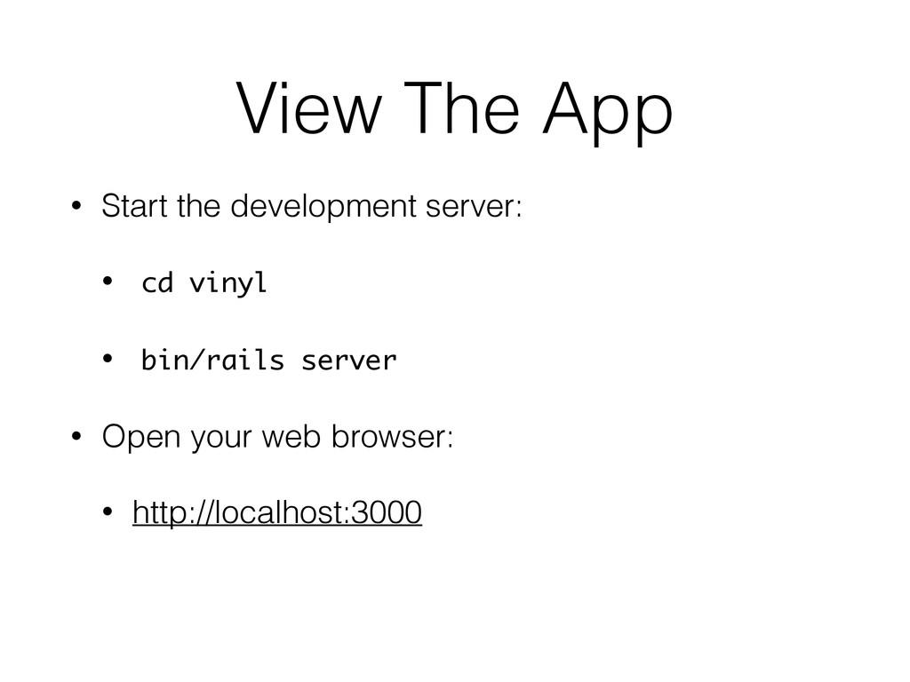 View The App • Start the development server: • ...