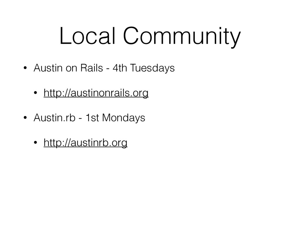 Local Community • Austin on Rails - 4th Tuesday...