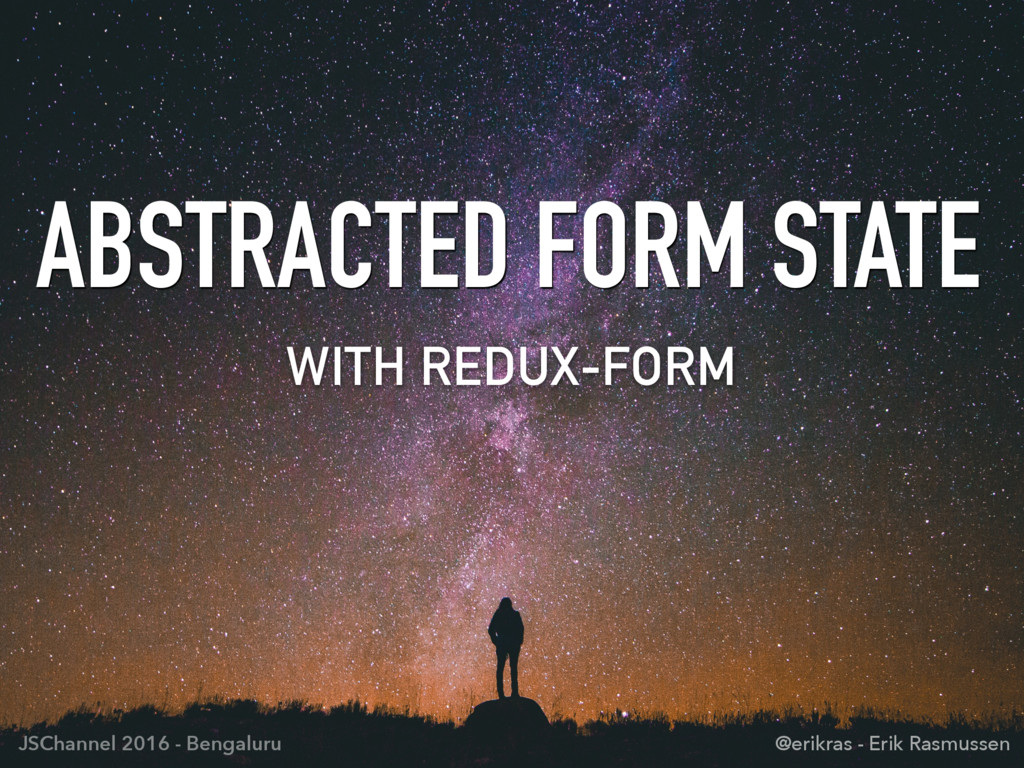 ABSTRACTED FORM STATE WITH REDUX-FORM @erikras ...