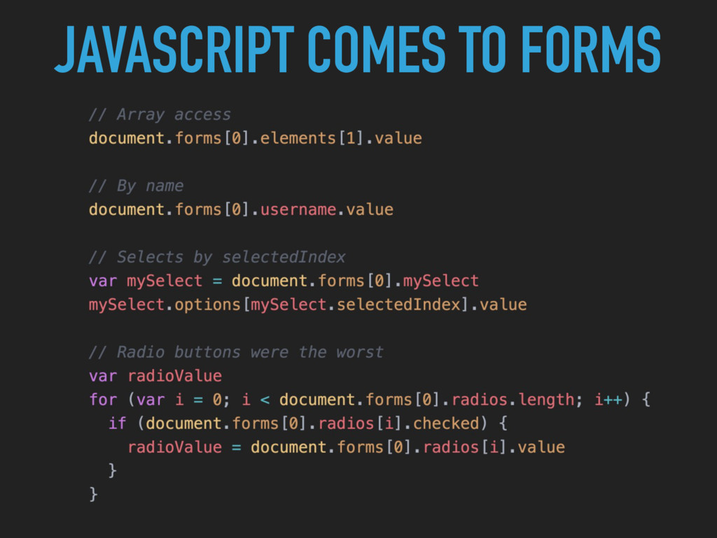 JAVASCRIPT COMES TO FORMS