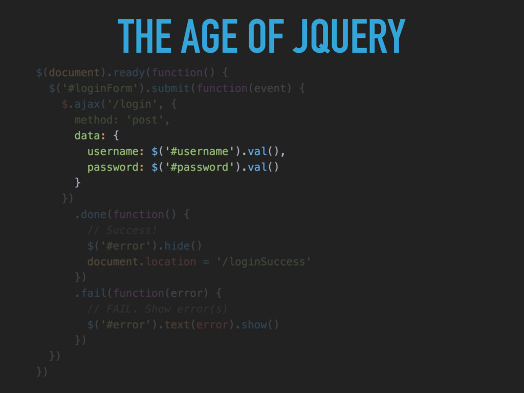 THE AGE OF JQUERY