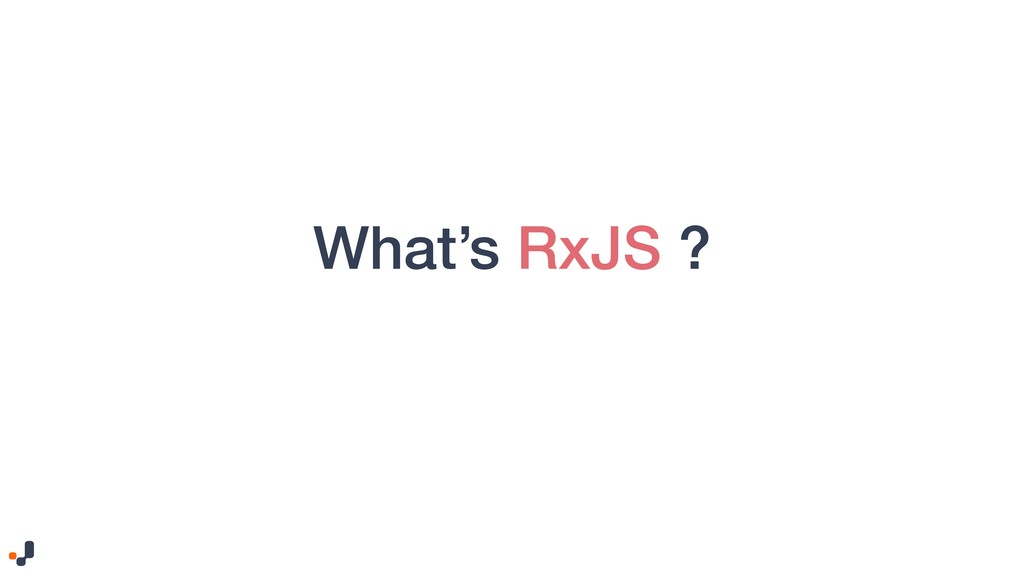 What's RxJS ?