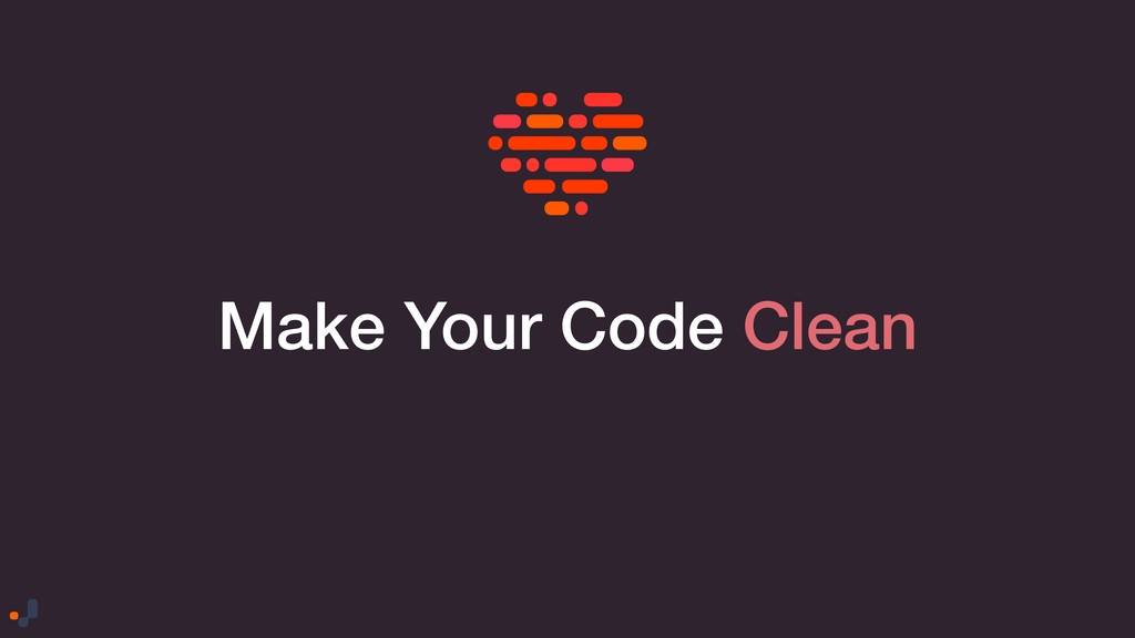 Make Your Code Clean