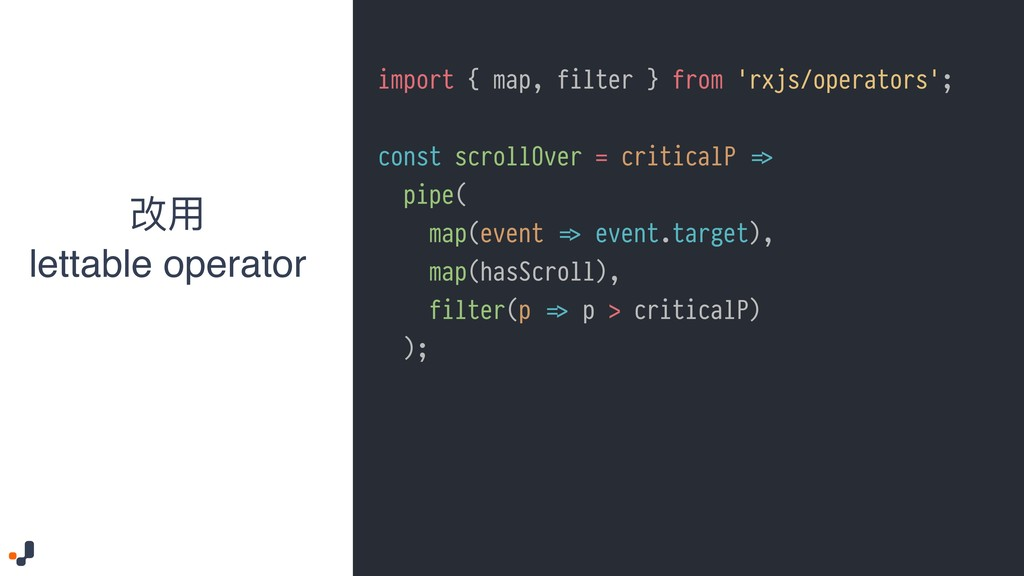 const scrollOver = criticalP !=> pipe( map(even...