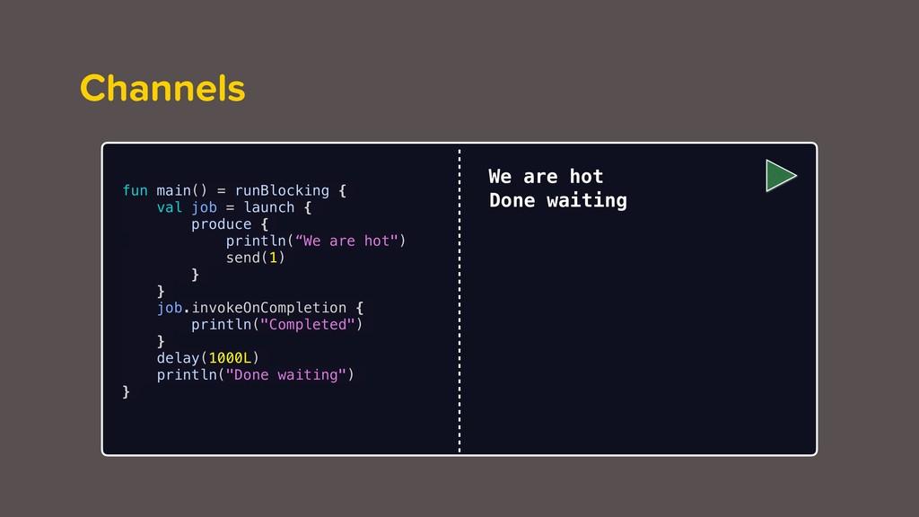 fun main() = runBlocking { val job = launch { p...