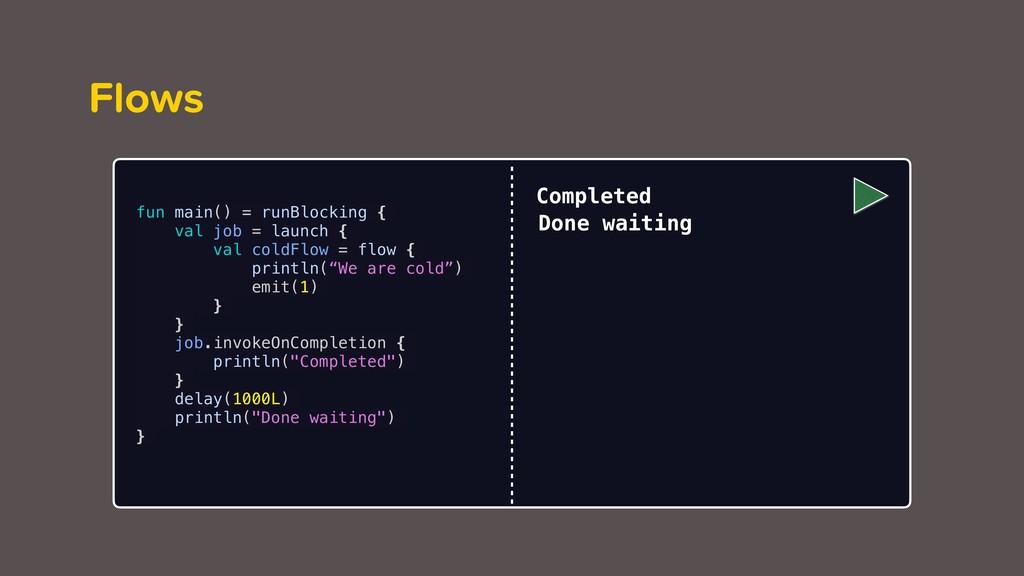 Flows fun main() = runBlocking { val job = laun...