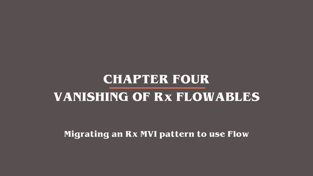 CHAPTER FOUR VANISHING OF Rx FLOWABLES Migratin...