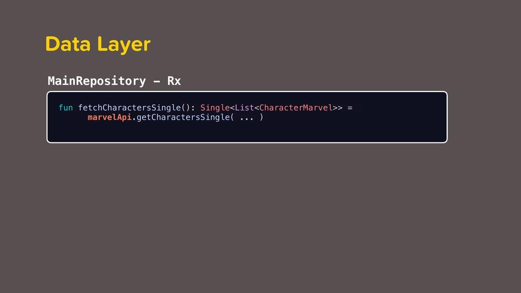 Data Layer fun fetchCharactersSingle(): Single<...