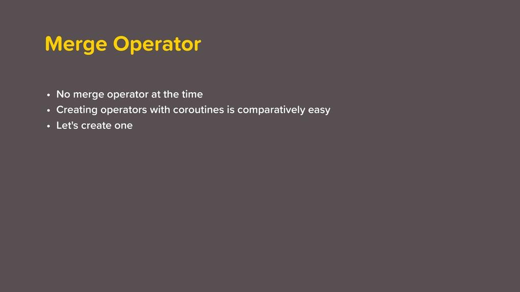 Merge Operator • No merge operator at the time ...