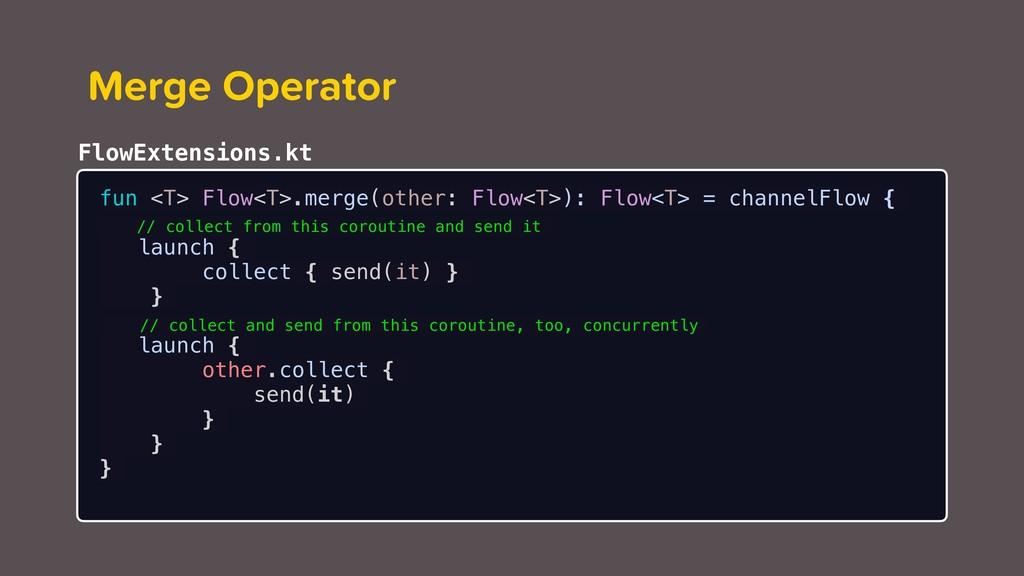 fun <T> Flow<T>.merge(other: Flow<T>): Flow<T> ...