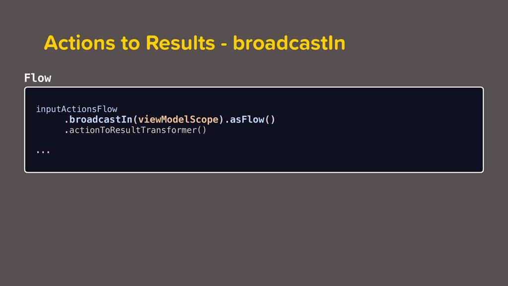Merge Operator Actions to Results - broadcastIn...