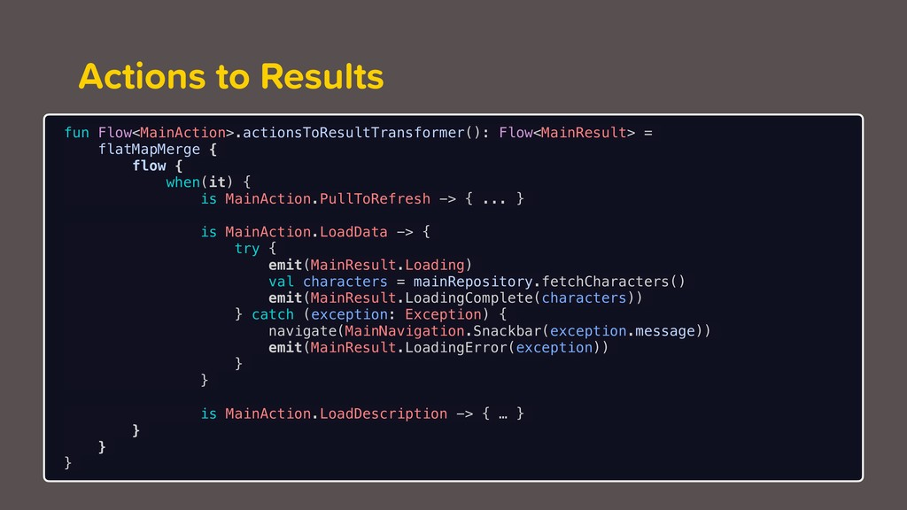Actions to Results fun Flow<MainAction>.actions...