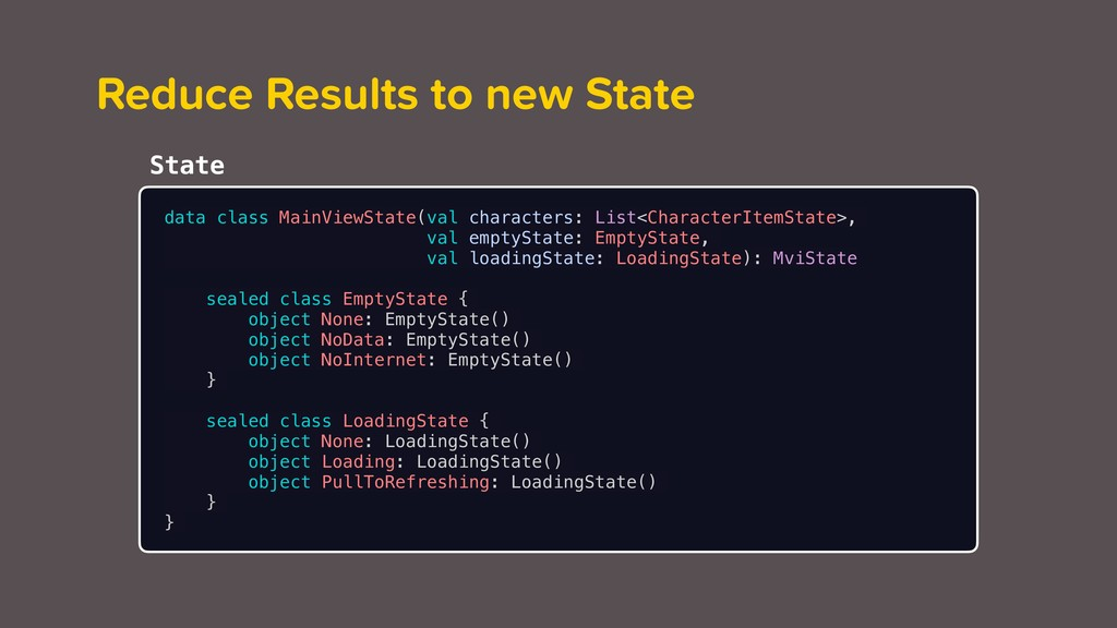 Reduce Results to new State data class MainView...