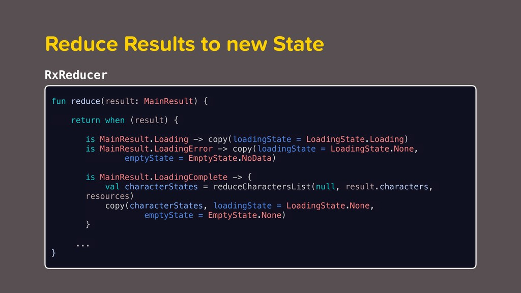 Reduce Results to new State fun reduce(result: ...
