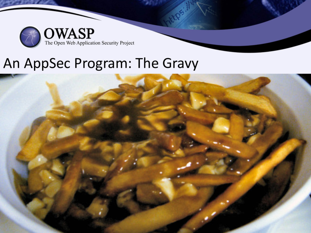 An AppSec Program: The Gravy