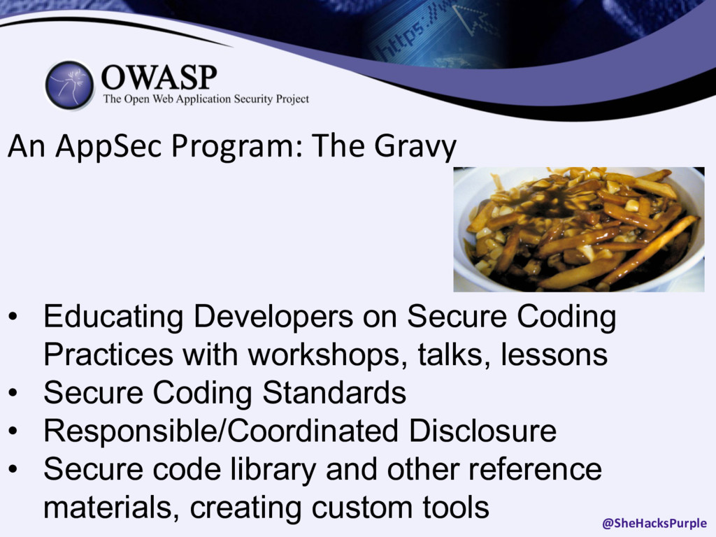 An AppSec Program: The Gravy • Educating Develo...