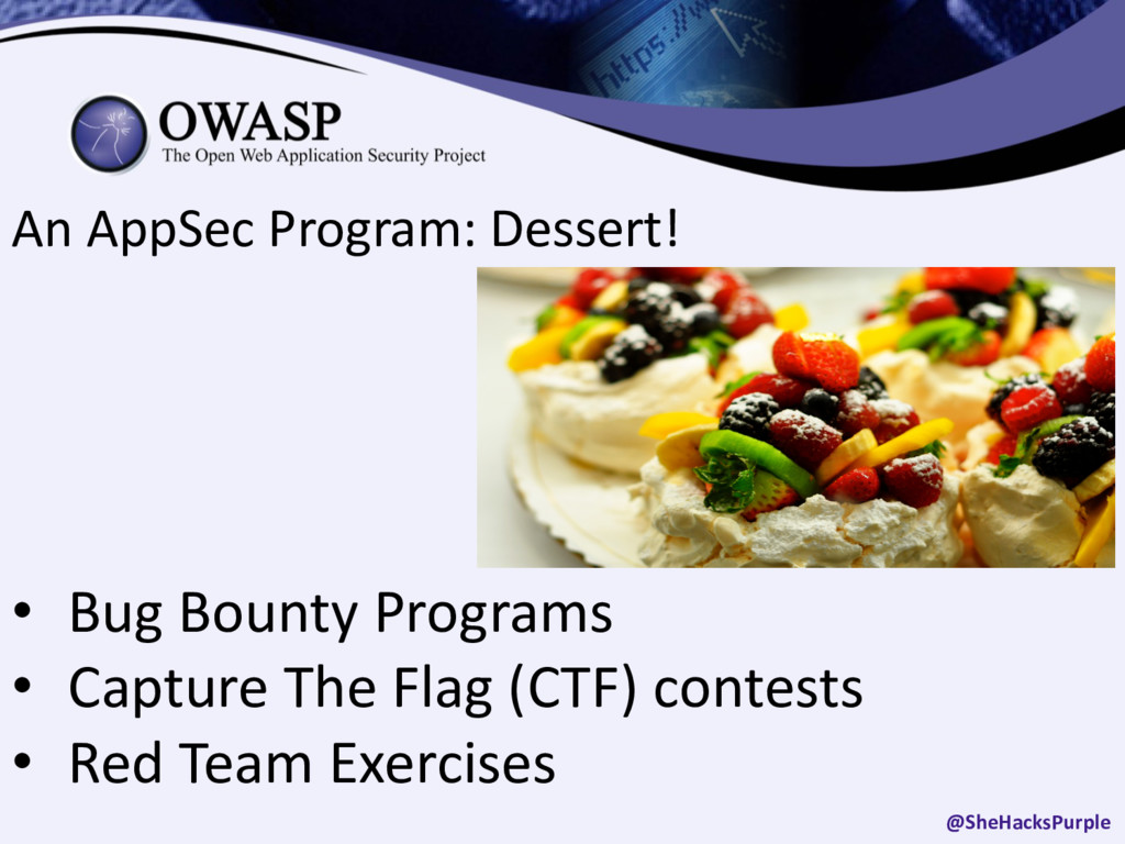 An AppSec Program: Dessert! • Bug Bounty Progra...