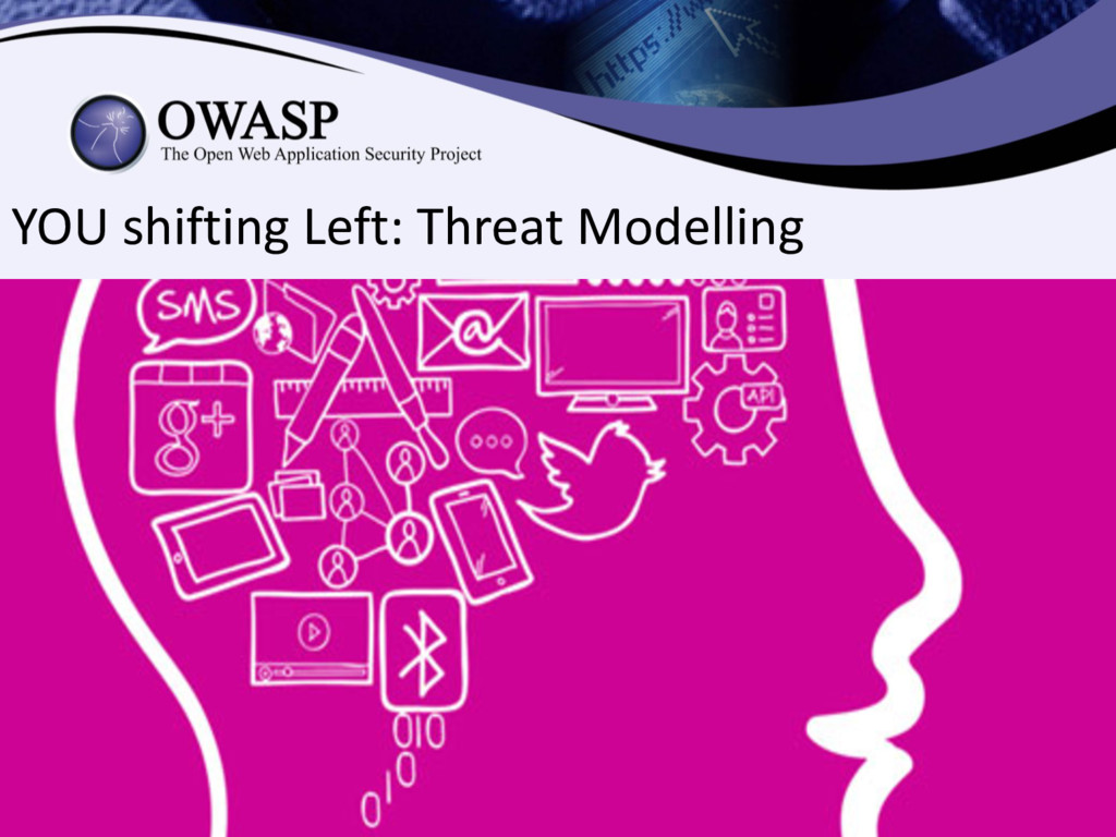 YOU shifting Left: Threat Modelling