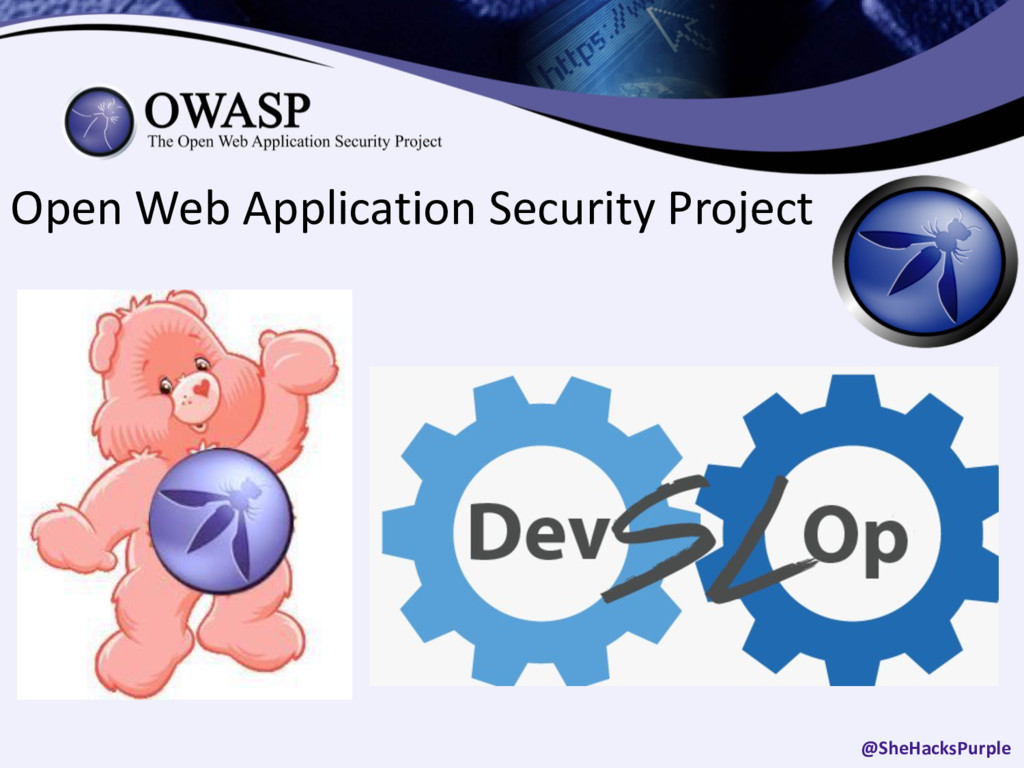 Open Web Application Security Project @SheHacks...