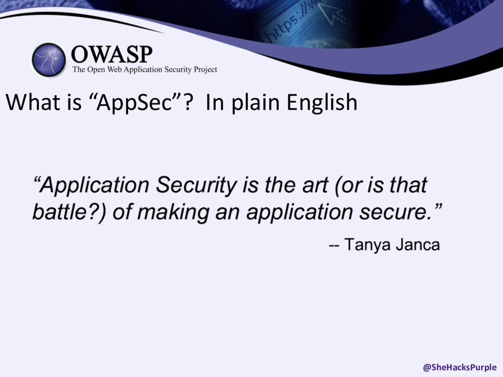 "What is ""AppSec""? In plain English @SheHacksPur..."
