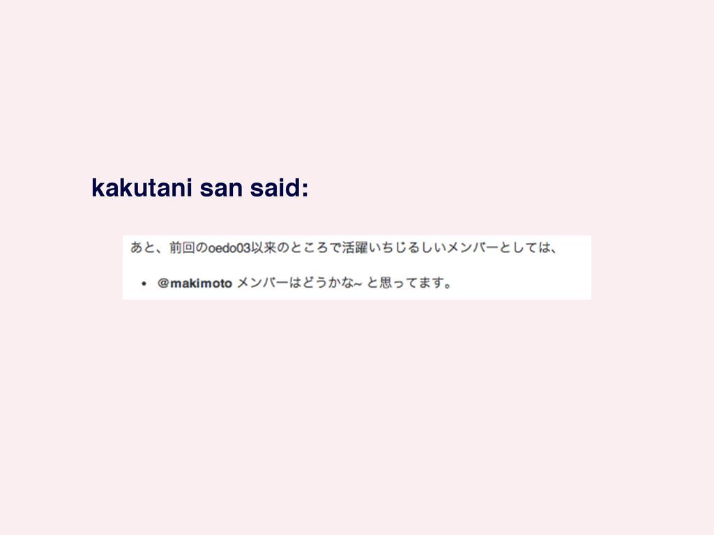 kakutani san said: