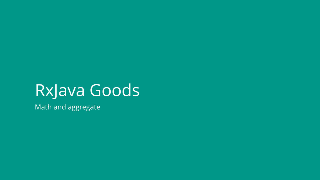 Math and aggregate RxJava Goods