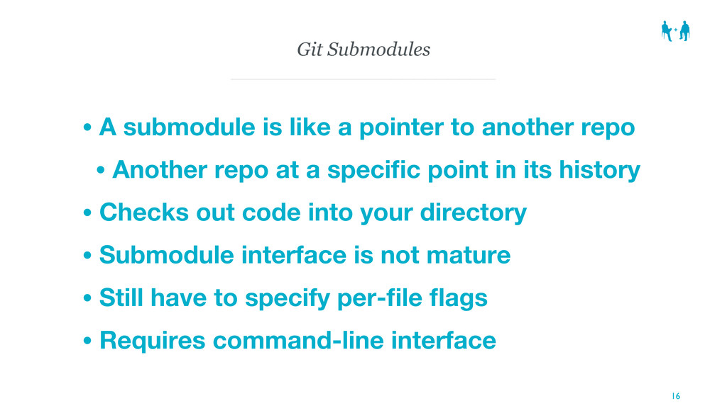 Git Submodules • A submodule is like a pointer ...