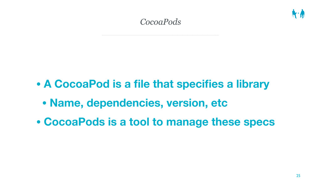 CocoaPods • A CocoaPod is a file that specifies a...