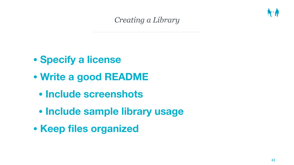 Creating a Library • Specify a license • Write ...
