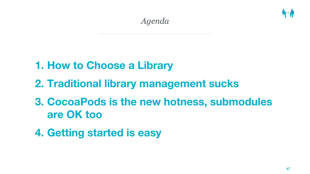 Agenda 1. How to Choose a Library 2. Traditiona...