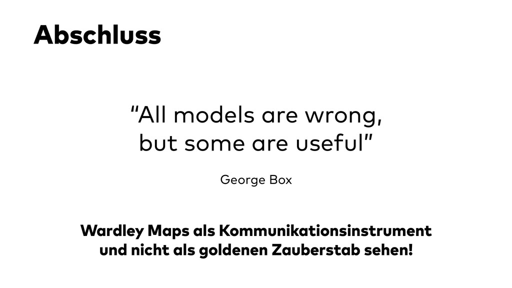 """Abschluss """"All models are wrong, but some are u..."""