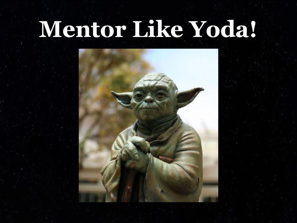 Mentor Like Yoda!