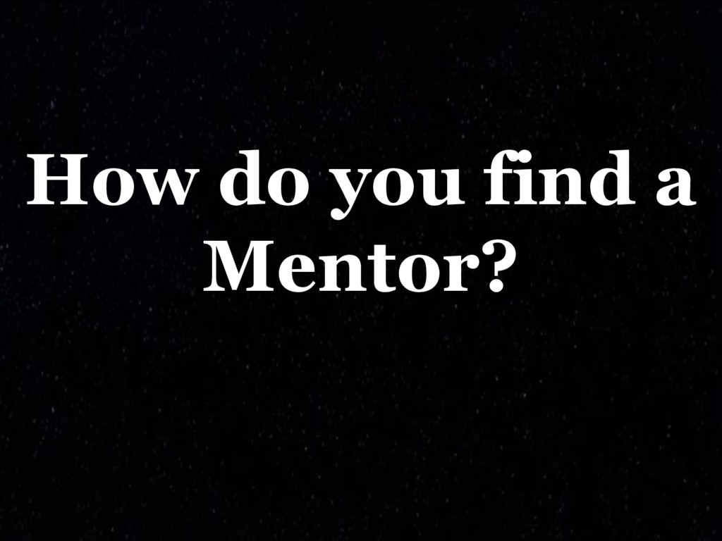 How do you find a Mentor?