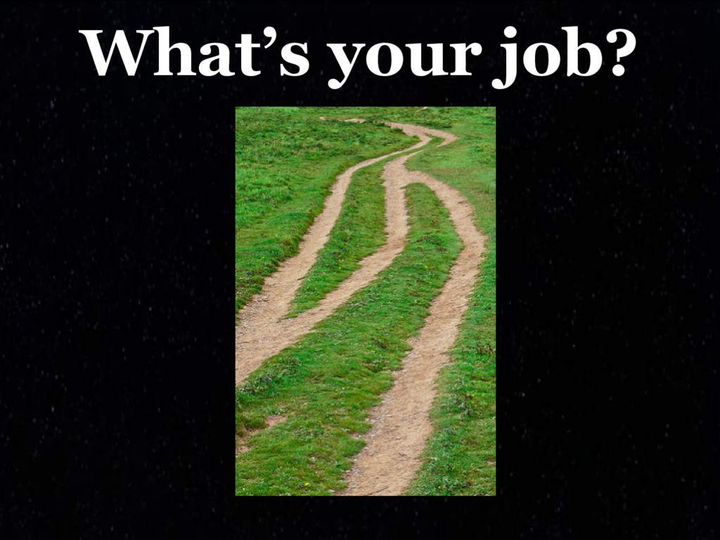 What's your job?