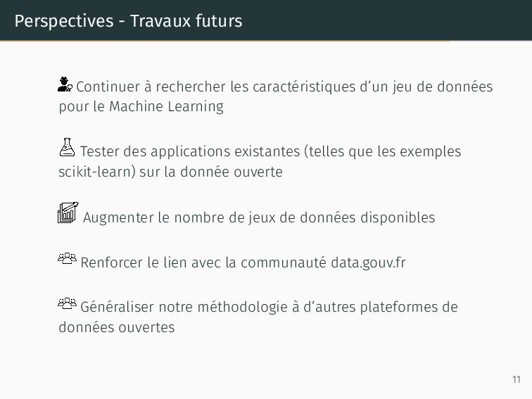 Perspectives - Travaux futurs Continuer à reche...