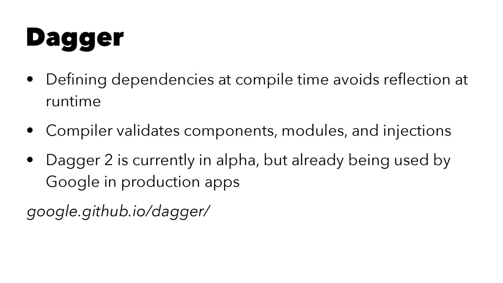 Dagger • Defining dependencies at compile time a...