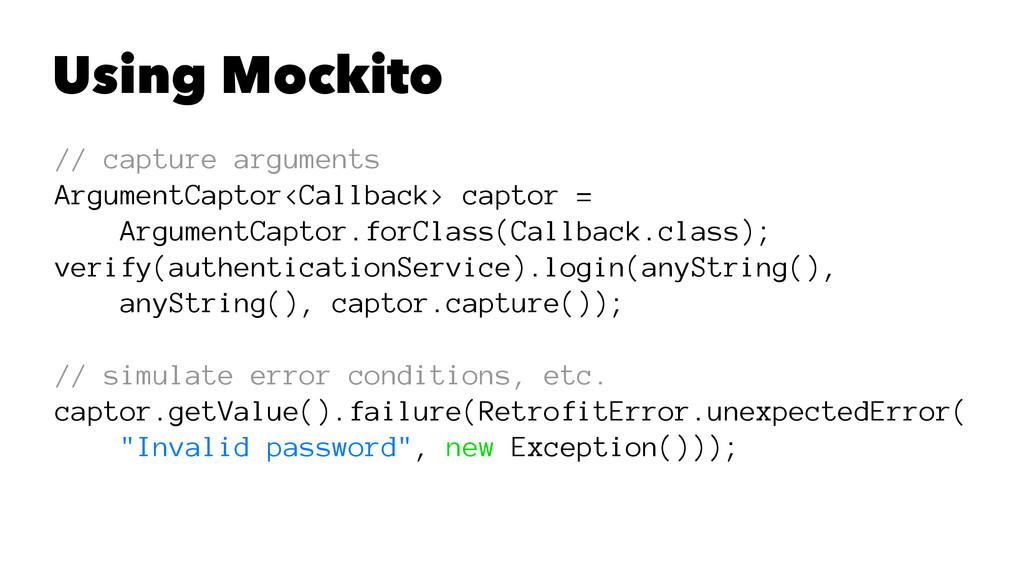 Using Mockito // capture arguments ArgumentCapt...