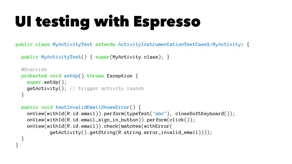 UI testing with Espresso public class MyActivit...