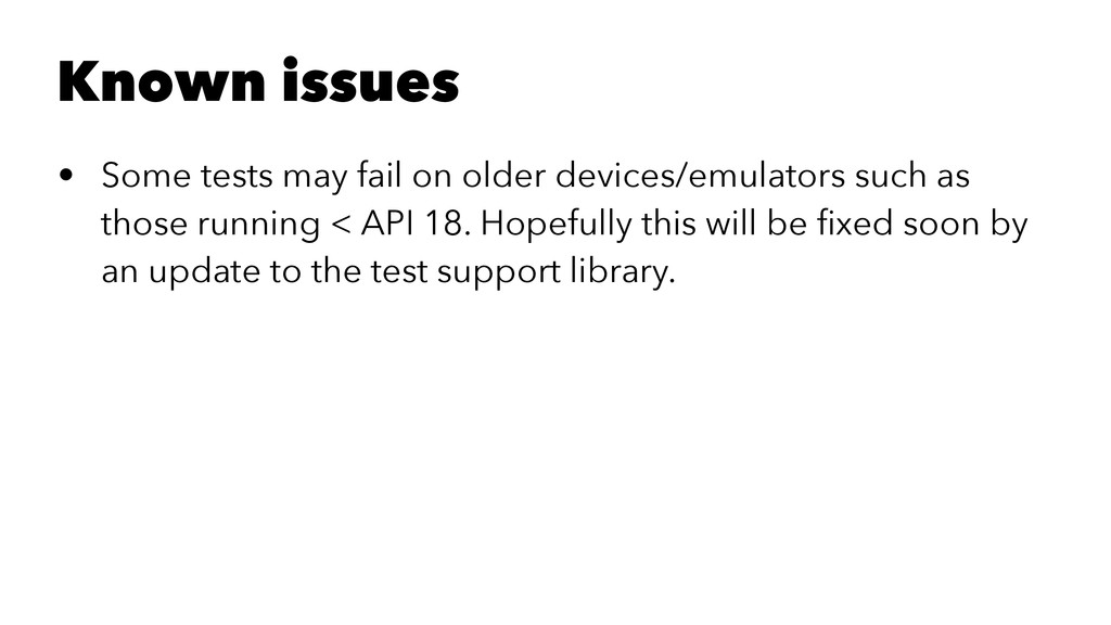 Known issues • Some tests may fail on older dev...