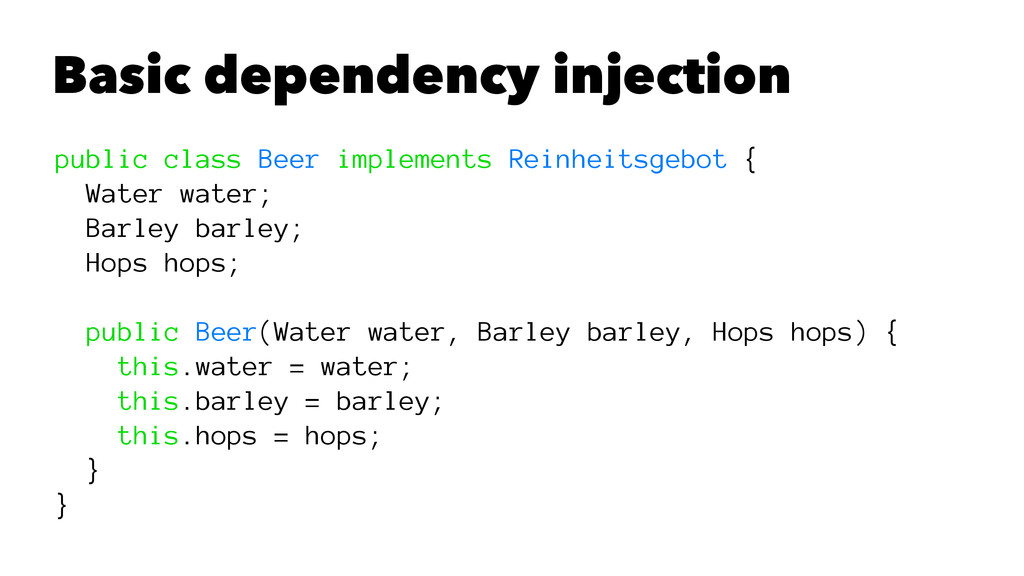Basic dependency injection public class Beer im...