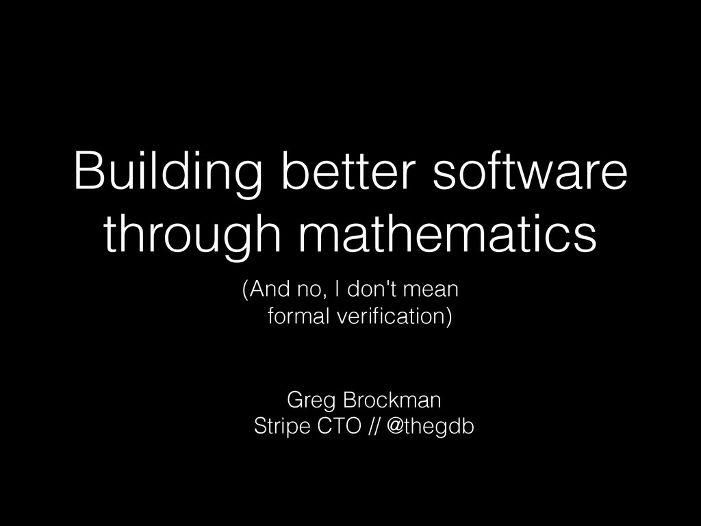 Building better software through mathematics (A...