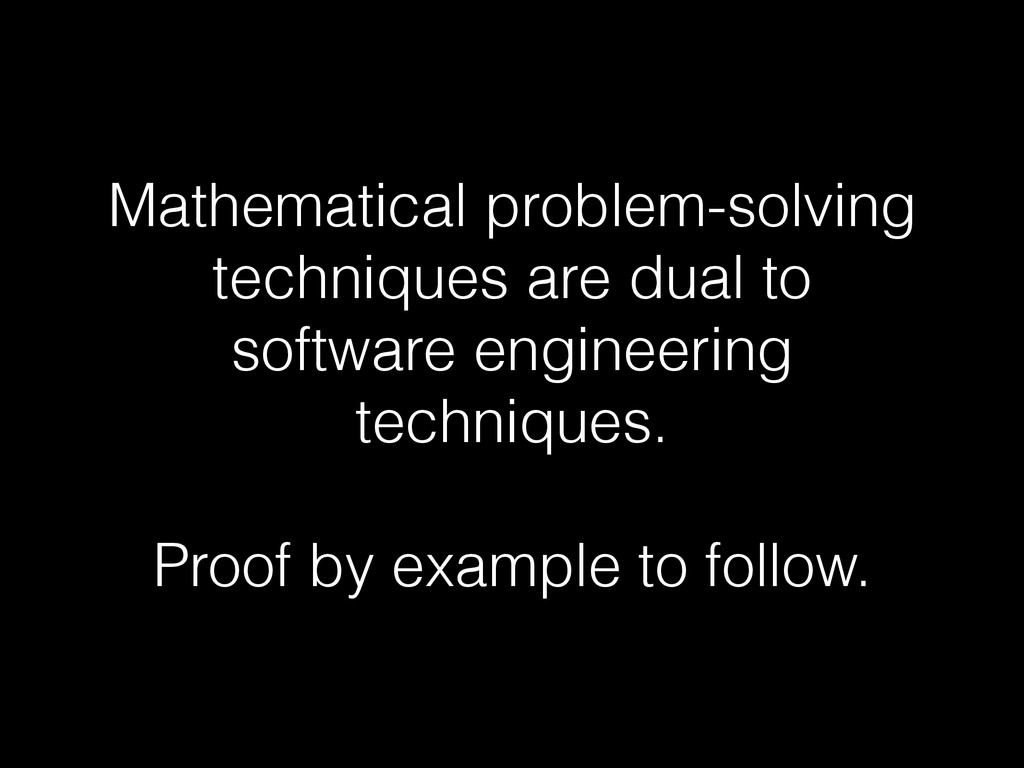Mathematical problem-solving techniques are dua...