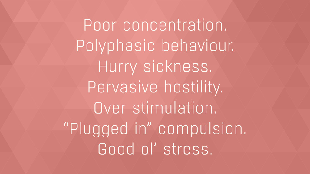 Poor concentration. Polyphasic behaviour. Hurry...