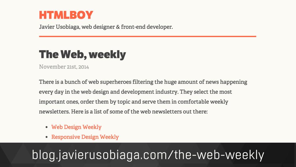 blog.javierusobiaga.com/the-web-weekly