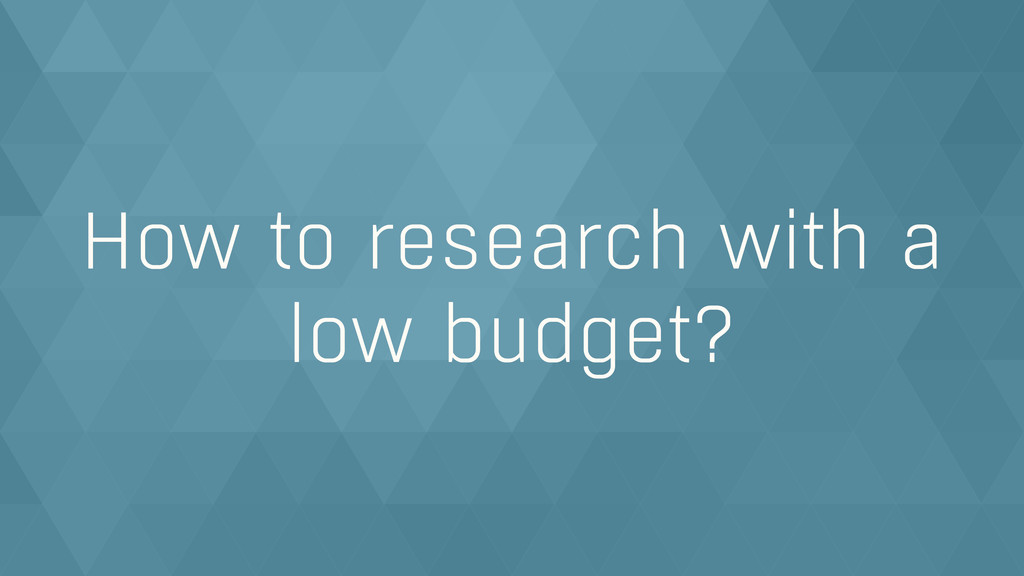 How to research with a low budget?