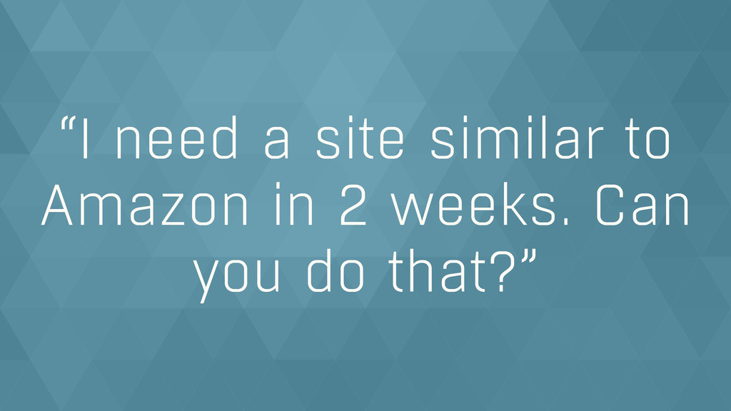 """""""I need a site similar to Amazon in 2 weeks. Ca..."""