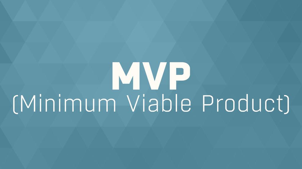 (Minimum Viable Product) MVP