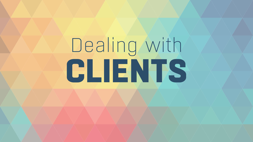 CLIENTS Dealing with