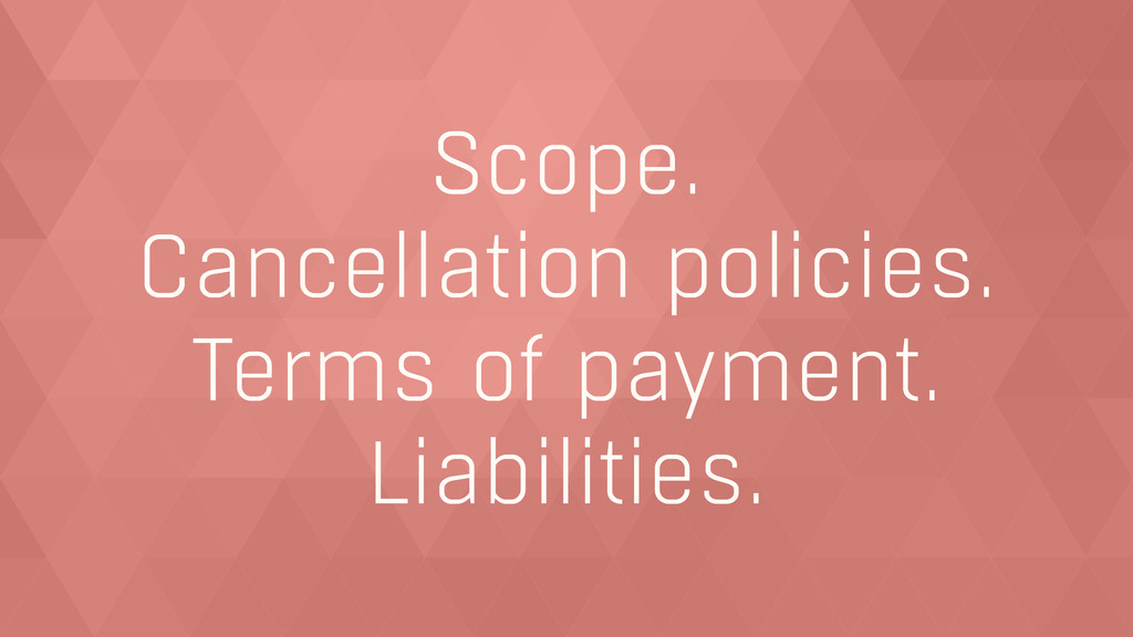 Scope. Cancellation policies. Terms of payment....