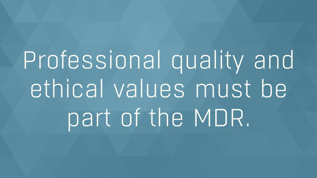 Professional quality and ethical values must be...